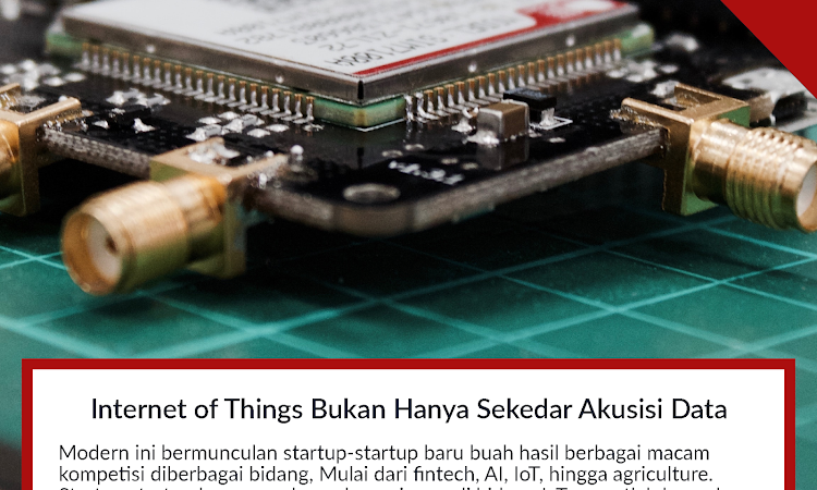 Internet of Things - Bukan Hanya Sekedar Akusisi Data
