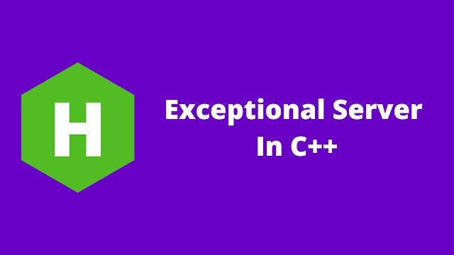 HackerRank Exceptional Server in C++ problem solution