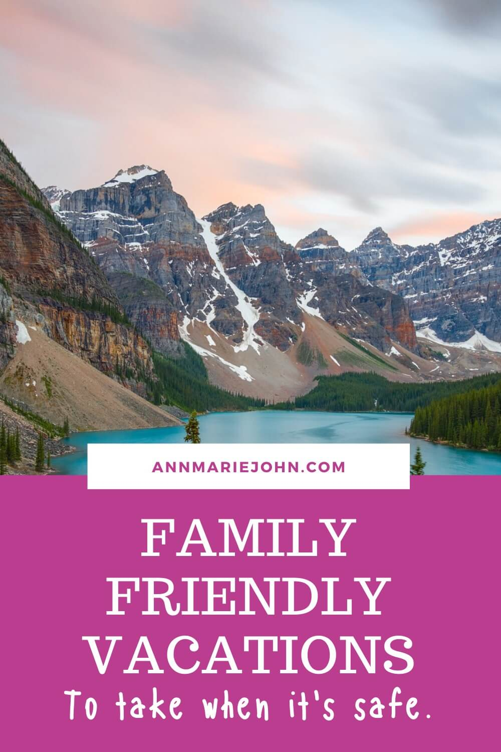 Family Friendly Vacations to Take When It's Safe