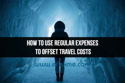 How To Use Regular Expenses To Offset Travel Costs: eAskme