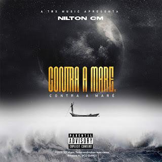 Nilton CM - Contra a Maré (Rap)[Download] 2019