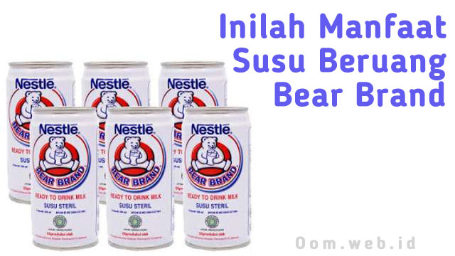 Ini Manfaat Susu Bear Brand yang Harus Kamu Tahu
