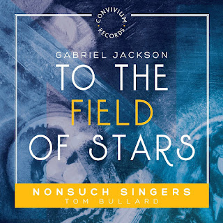 To the Field of Stars - Nonsuch Singers - Convivium Records