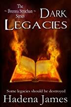 Dark Legacies by Hadena James