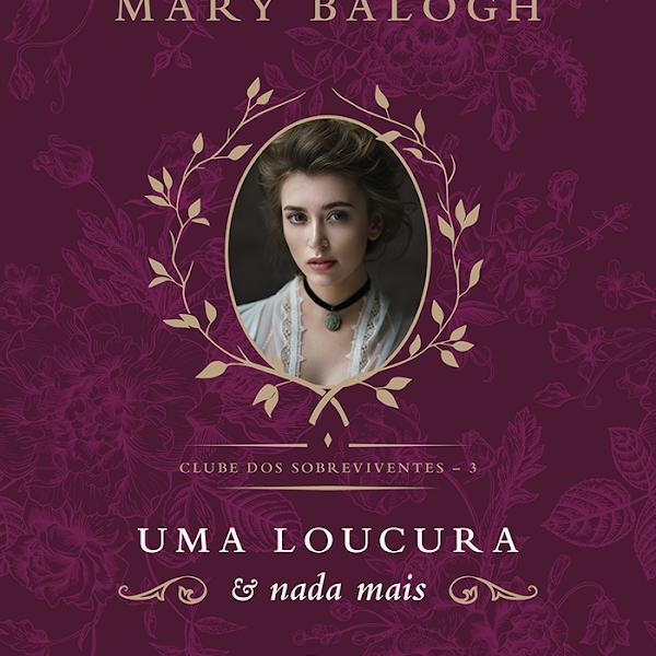 [RESENHA] Uma Loucura e Nada Mais de Mary Balogh