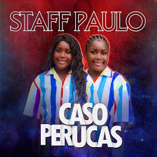 Staff Paulo - Caso Perucas (Afro House) Download Mp3 Gratis, Baixar Mp3 Gratis, Novas Musicas, Descarregar, Musicas Americanas, Kuduro , Semba , Zouk , Afro House