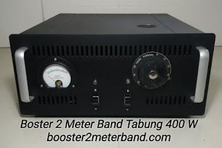 Boster 2 Meter Band VHF Tabung 400 W Lengkap dengan Power Supply Tinggal Colok Listrik