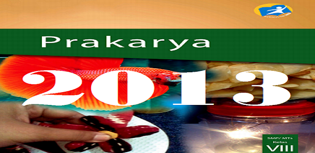 Materi Prakarya Kelas 8 SMP Kurikulum 2013