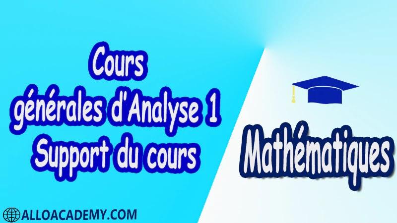 Cours générales d'Analyse 1 - Support du cours Mathématiques, Maths, Analyse 1, Les réels, Les fonctions d'une variable réelle, Limites d'une fonction, Fonctions usuelles, Continuité des fonctions, Dérivée d'une fonction, Les suites, Equations différentielles, Propriétés de IR , Cours , résumés , exercices corrigés , devoirs corrigés , Examens corrigés , prof de soutien scolaire a domicile , cours gratuit , cours gratuit en ligne , cours particuliers , cours à domicile , soutien scolaire à domicile , les cours particuliers , cours de soutien , des cours de soutien , les cours de soutien , professeur de soutien scolaire , cours online , des cours de soutien scolaire , soutien pédagogique.