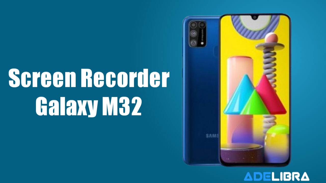 Screen Recorder Samsung Galaxy M32
