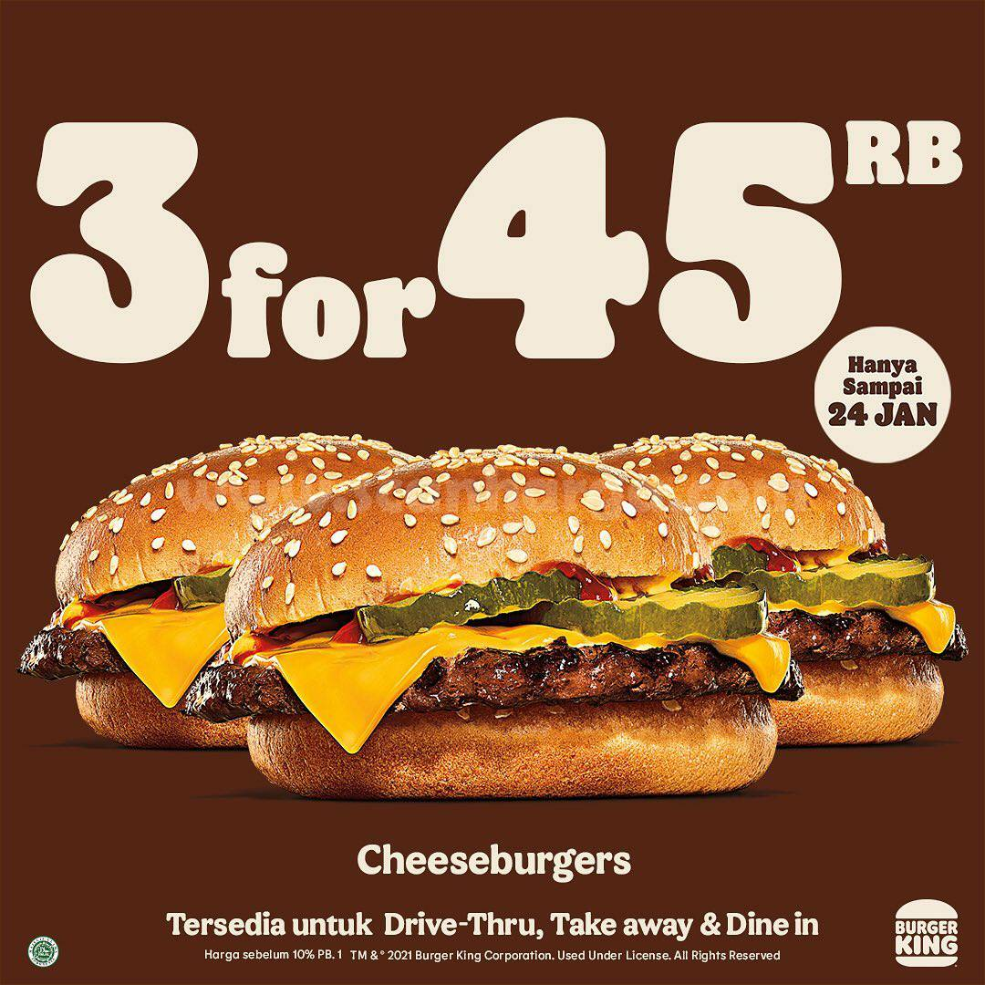 Burger King Promo 3 For 45Rb! Beli 3 Cheeseburger cuma Rp 45.000