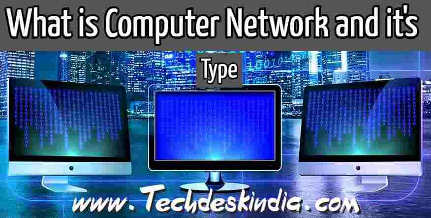 What is computer networking? Types of computer Network