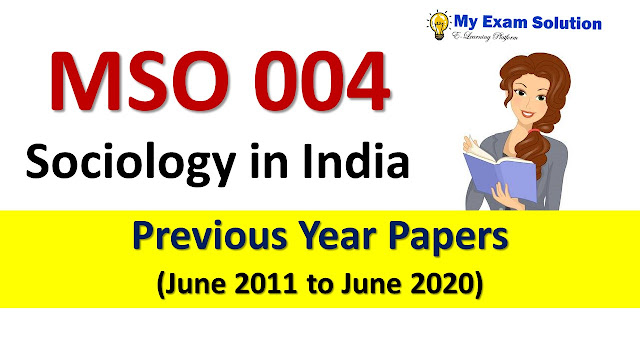 MSO 004 Sociology in India Previous Year Papers