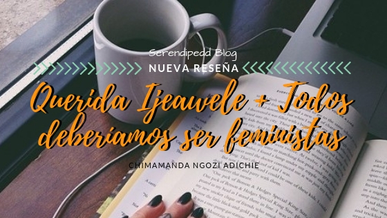 Reseña #59 | Querida Ijeawele + Todos deberíamos ser feministas