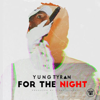[feature]Yung Tyran - For The Night