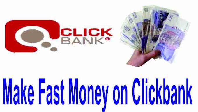 Make Fast Money on Clickbank 2020