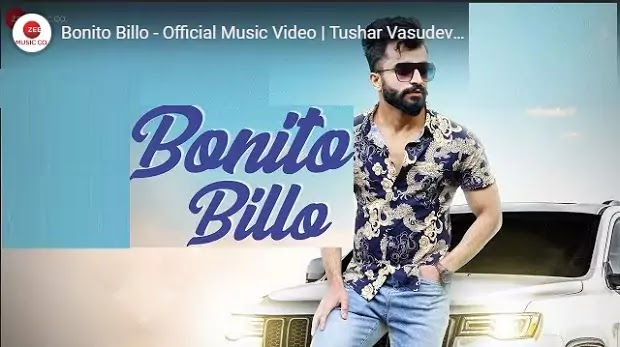 बोनितो बोनितो बिल्‍लो Bonito Billo lyrics in hindi- Tushar Vasudev/Eimee Bajwa