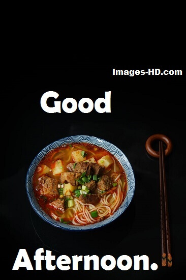 good afternoon images with lunch