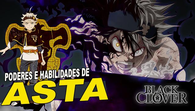 PODERES E HABILIDADES DO ASTA! Black Clover