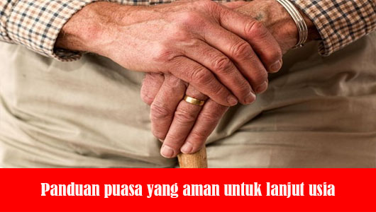 Panduan puasa yang aman untuk lanjut usia