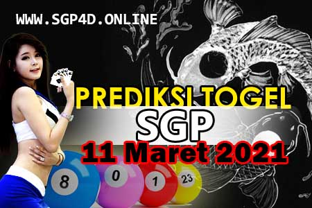 Prediksi Togel SGP 11 Maret 2021