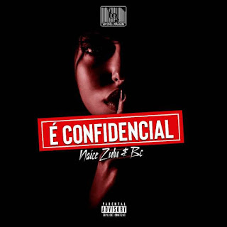 Naice Zulu & BC – É Confidencial (Álbum) ( 2019 )  [DOWNLOAD]