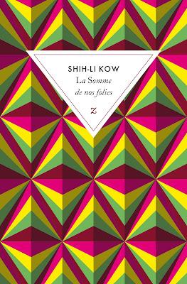 la somme de nos folies shih li kow roman fnac malaisie littérature