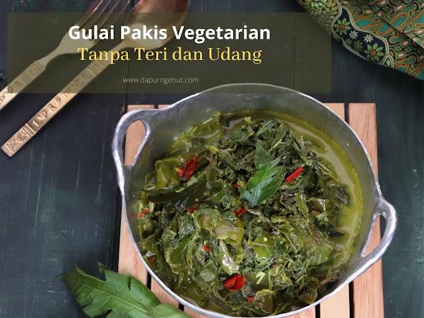Gulai Pakis Vegetarian Tanpa Teri dan Udang