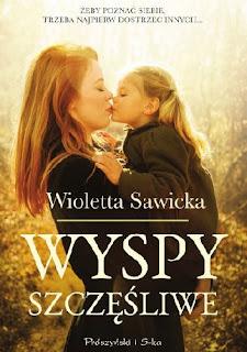 """""""Wyspy szczęśliwe"""" Wioletta Sawicka"""