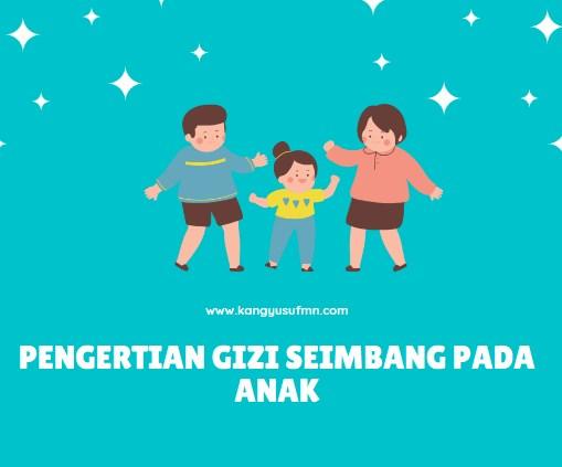 Pengertian Gizi Seimbang pada Anak