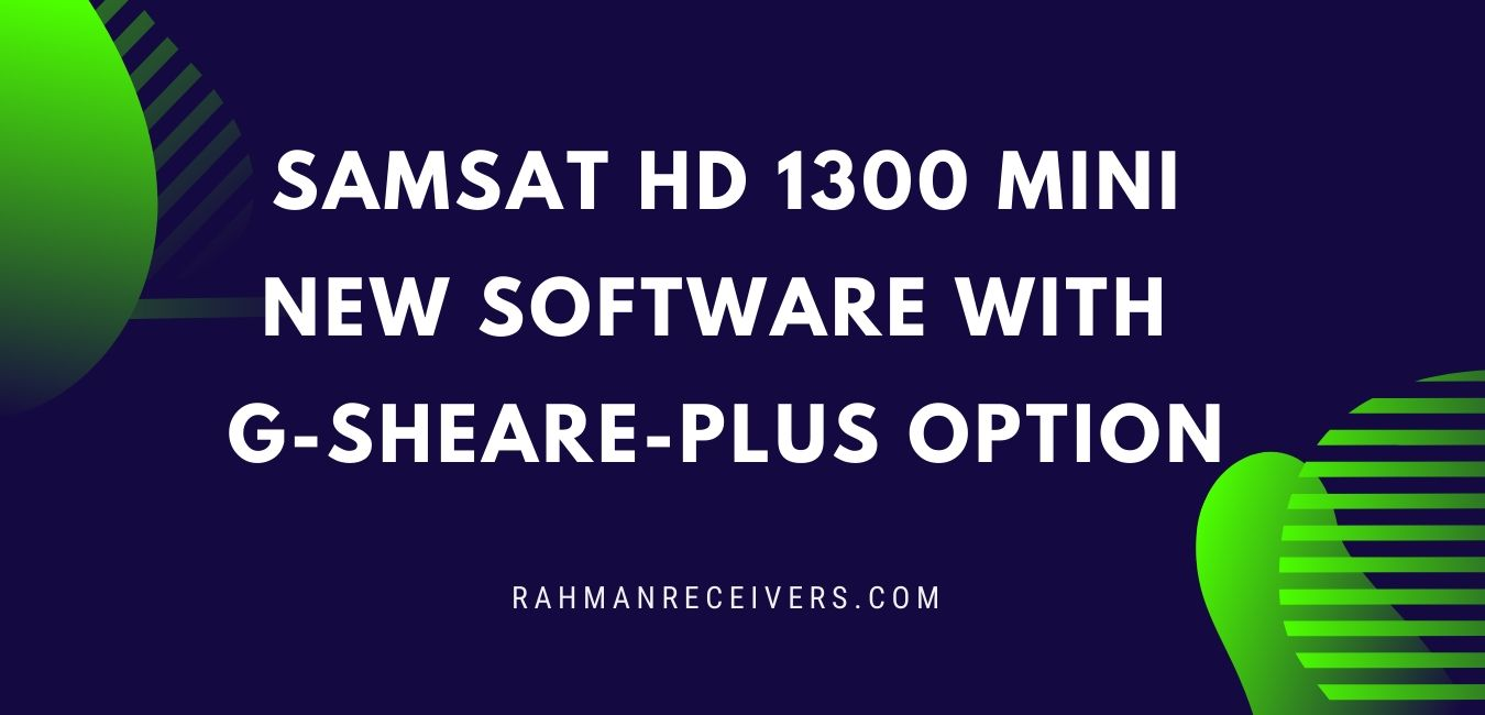SAM SAT HD 1300 MINI NEW SOFTWARE WITH G-SHARE-PLUS OPTION 8 APRIL 2020