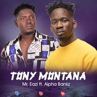 Mr. Eazi - Tony Montana Ft. Alpha Bankz