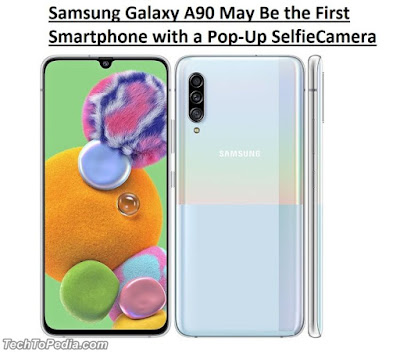 Samsung Galaxy A90 May Be the First Smartphone with a Pop-Up SelfieCamera
