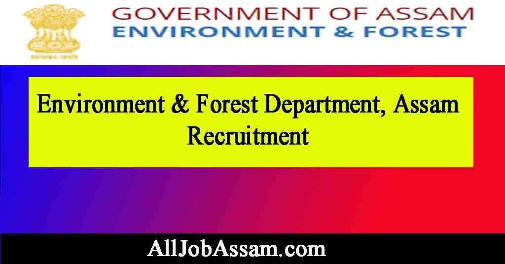 Environment & Forest Department, Assam Recruitment 2021
