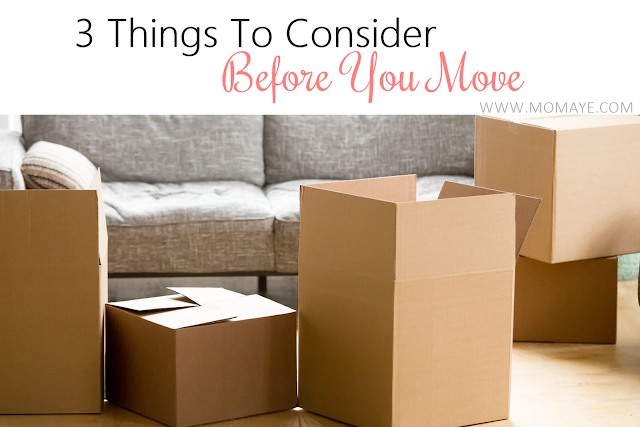 3 Things To Consider Before You Move