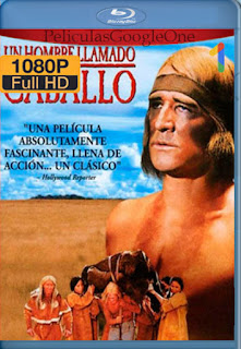 Un Hombre Llamado Caballo [1970] [1080p BRrip] [Latino-Inglés] [LaPipiotaHD]