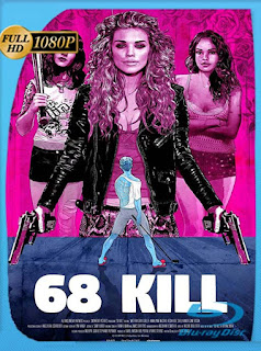 68 Kill (2017) HD [1080p] Latino [GoogleDrive] SilvestreHD
