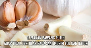 Makan Bawang putih Agar tidak tertular pada saat musim flu dan batuk