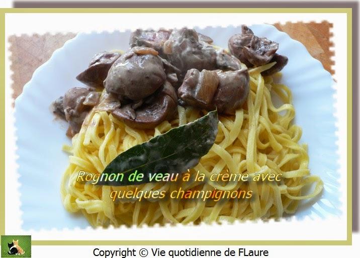 Vie quotidienne de FLaure: Rognon de veau à la crème avec quelques champignons