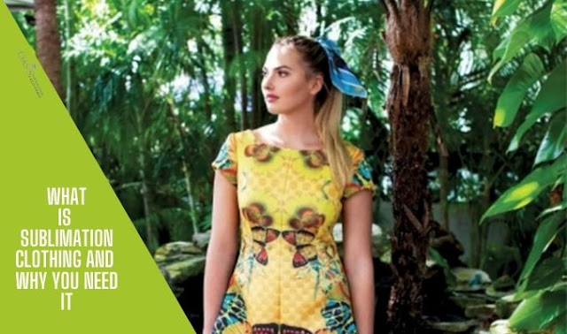 What Is Sublimation Clothing And Why You Need It