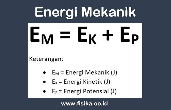 energi mekanik pengertian rumus contoh soal