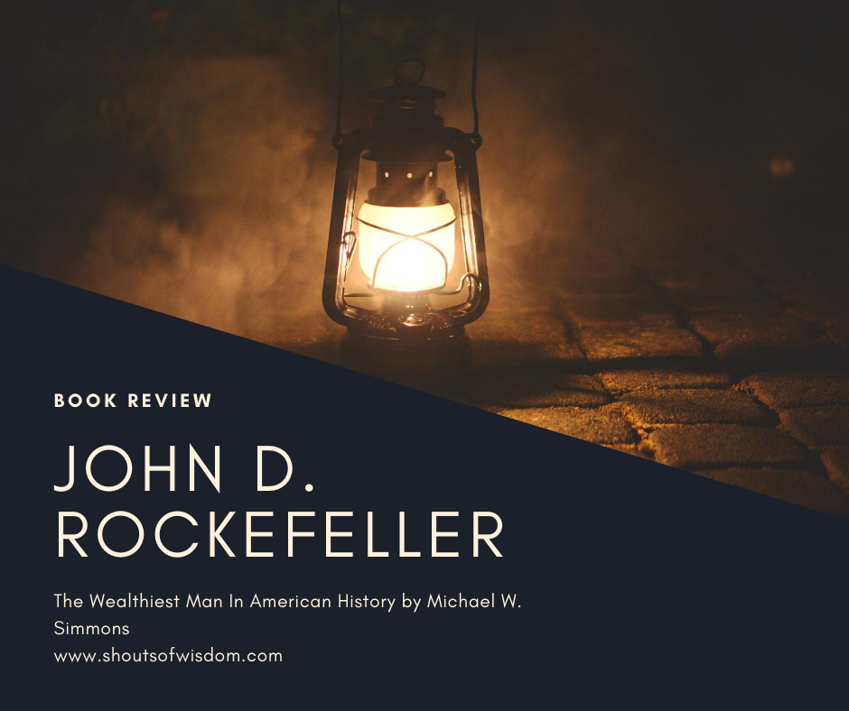 John D. Rockefeller by Michael W. Simmons | Book Review