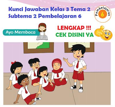Kunci Jawaban Kelas 3 Tema 2 Subtema 2 Pembelajaran 6