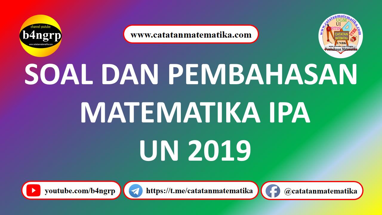 Pembahasan UNBK SMA 2019 Matematika IPA