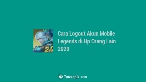 Cara Logout Akun Mobile Legends di HP Orang Lain