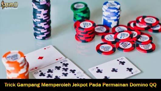 Trick Gampang Memperoleh Jekpot Pada Permainan Domino QQ