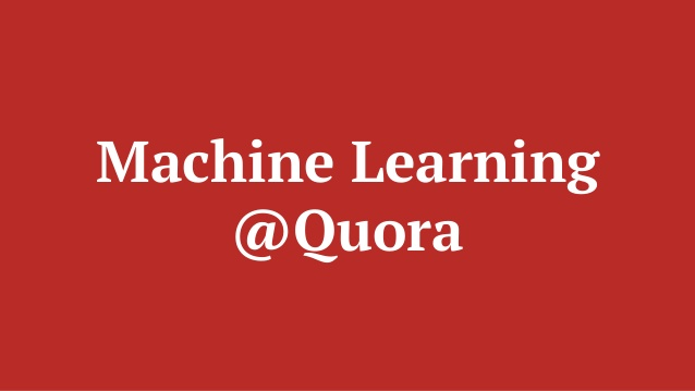 Where and How Quora uses Machine Learning and Artificial Intelligence