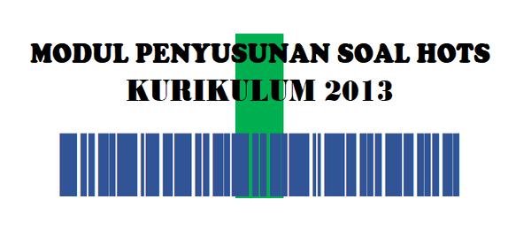 Modul Utama Penyusunan Soal HOTS Kurikulum 2013