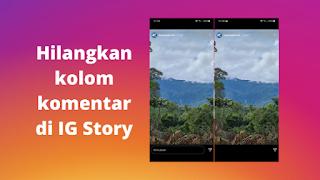 Cara Menghilangkan Kolom Komentar Di Story Instagram