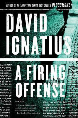A Firing Offense by David Ignatius